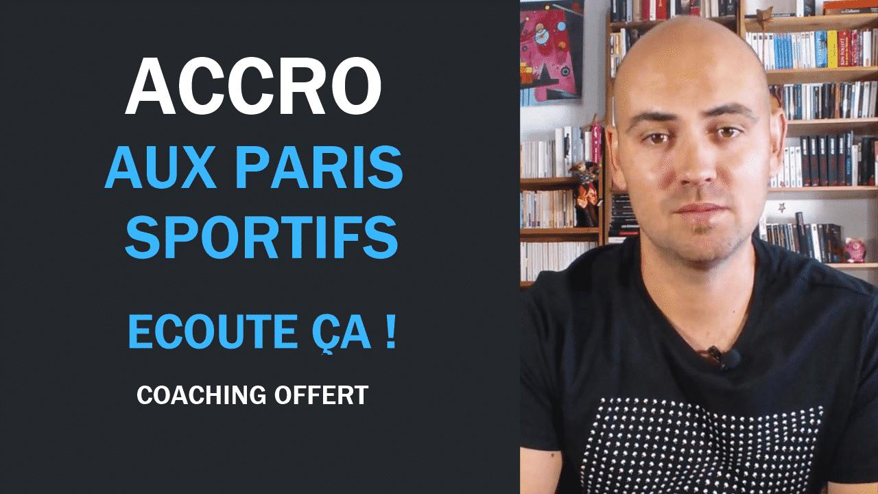 Accro aux paris sportifs (coaching offert)