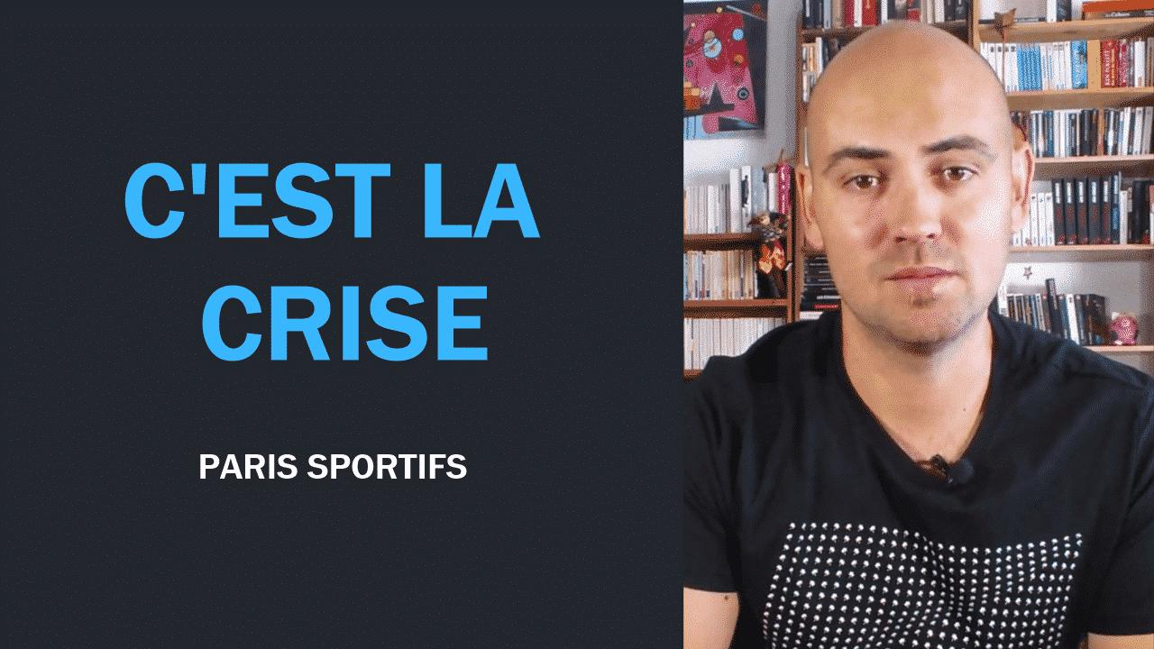 Paris sportifs C'est la crise