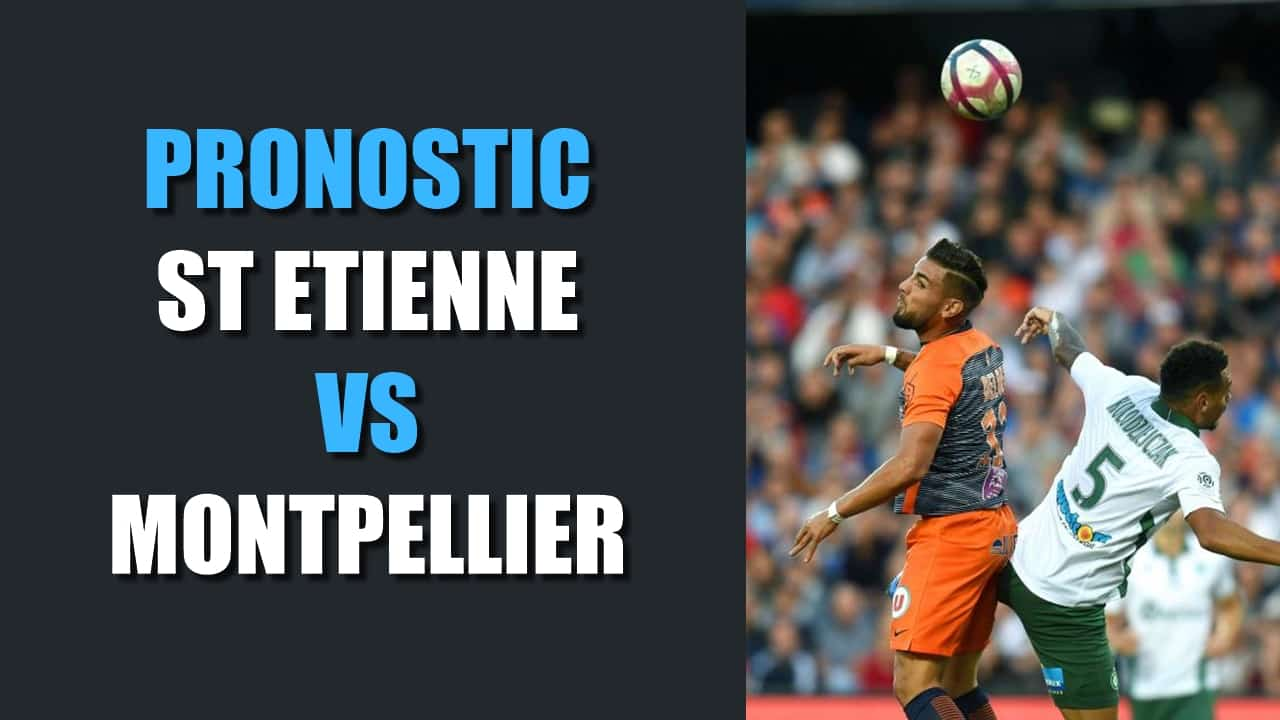 PRONOSTIC St Etienne - Montpellier Ligue 1