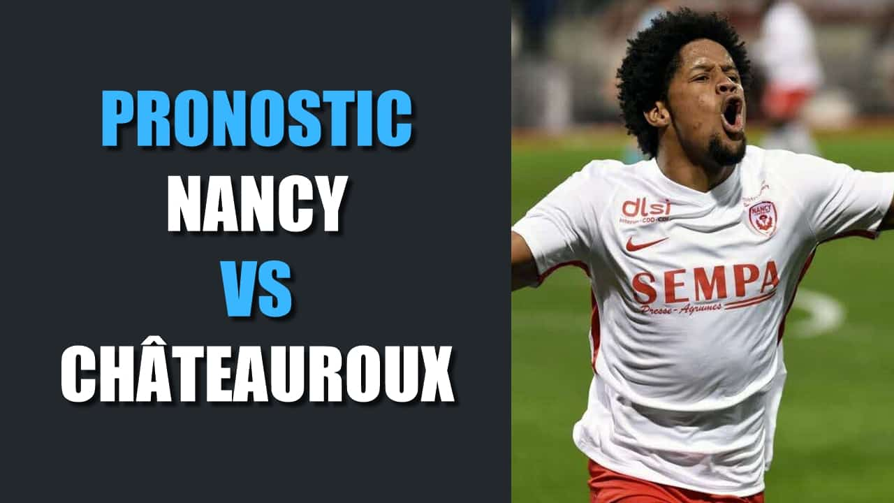 PRONOSTIC Nancy - Châteauroux Ligue 2