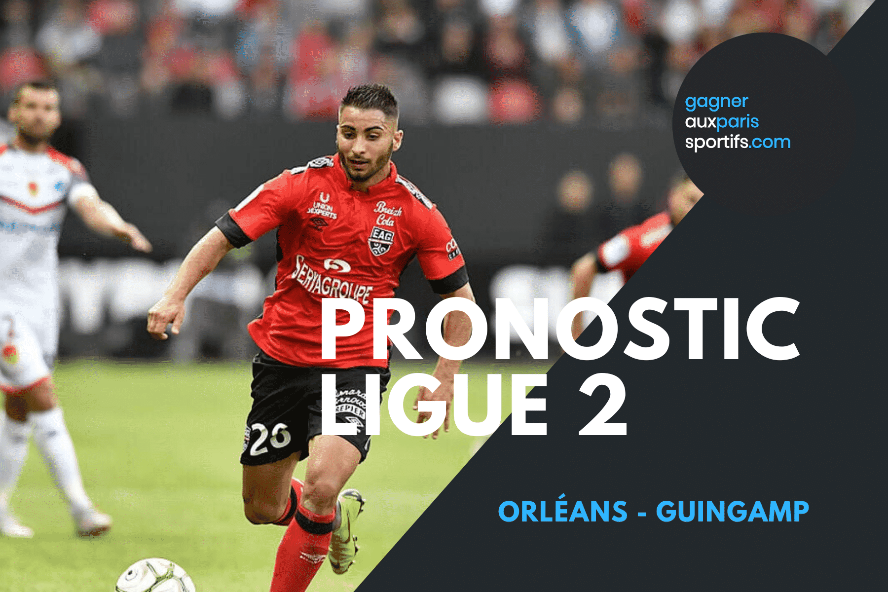 PRONOSTIC Orléans - Guingamp Ligue 2