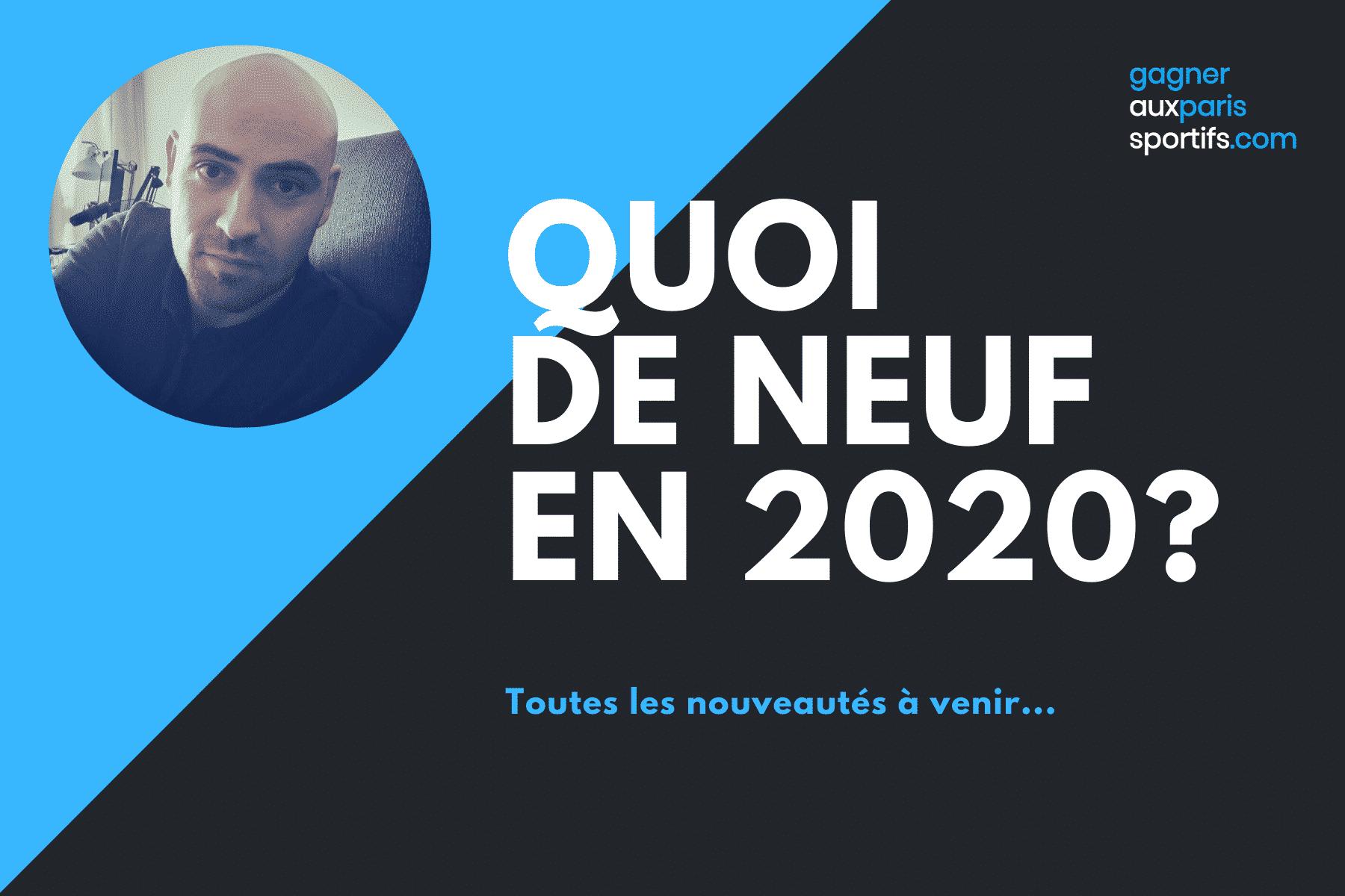 QUOI DE NEUF EN 2020