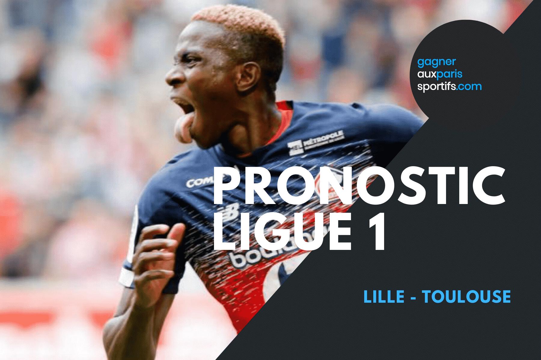 PRONOSTIC Lille - Toulouse Ligue 1