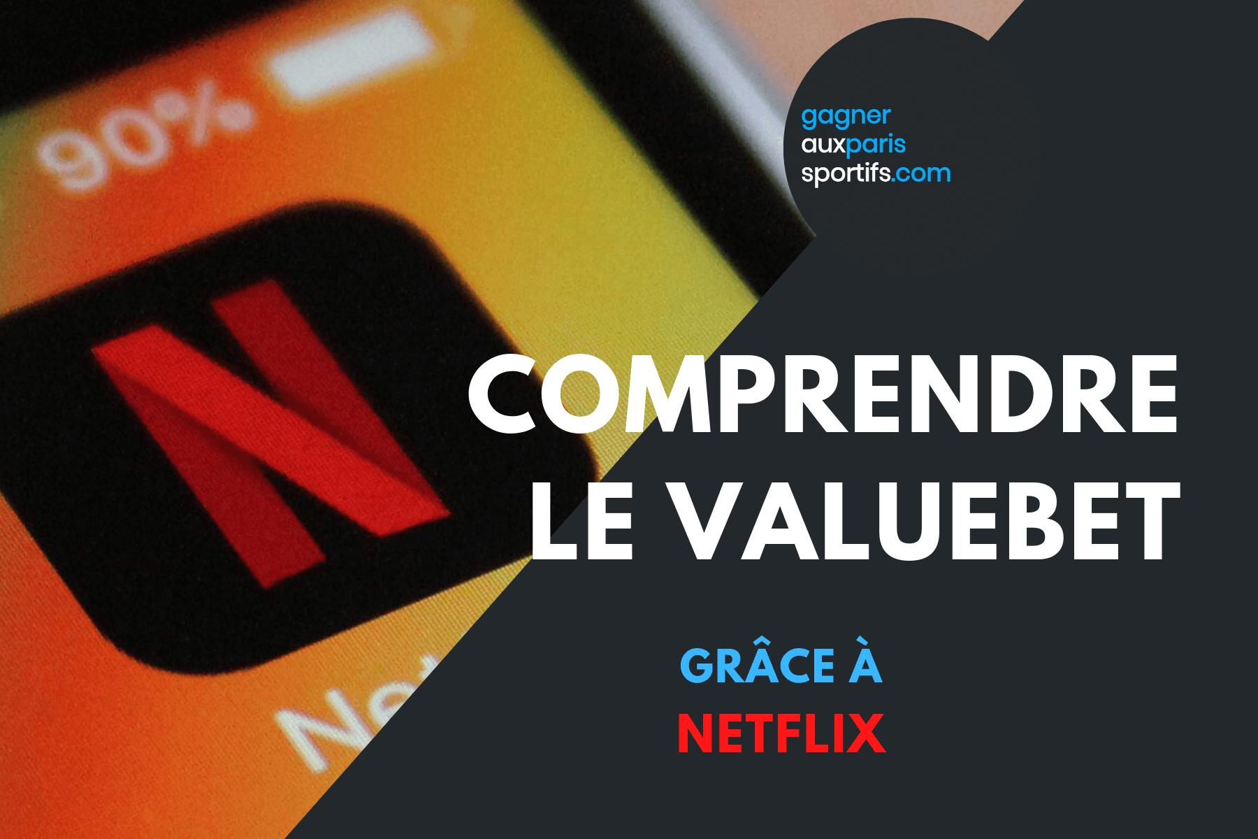 Comprendre le valuebet grace à Netflix