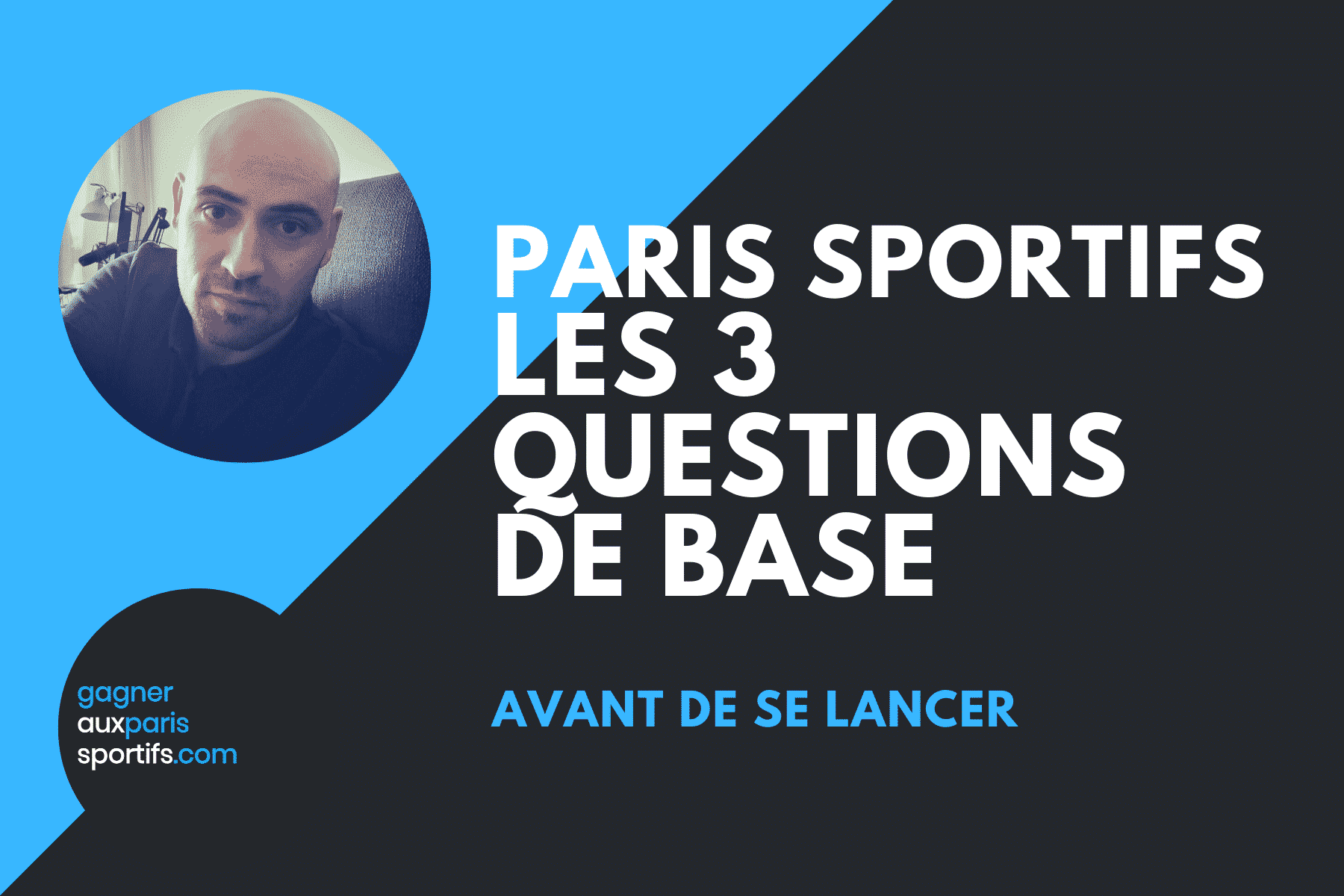 Paris Sportifs _ Les 3 questions de base