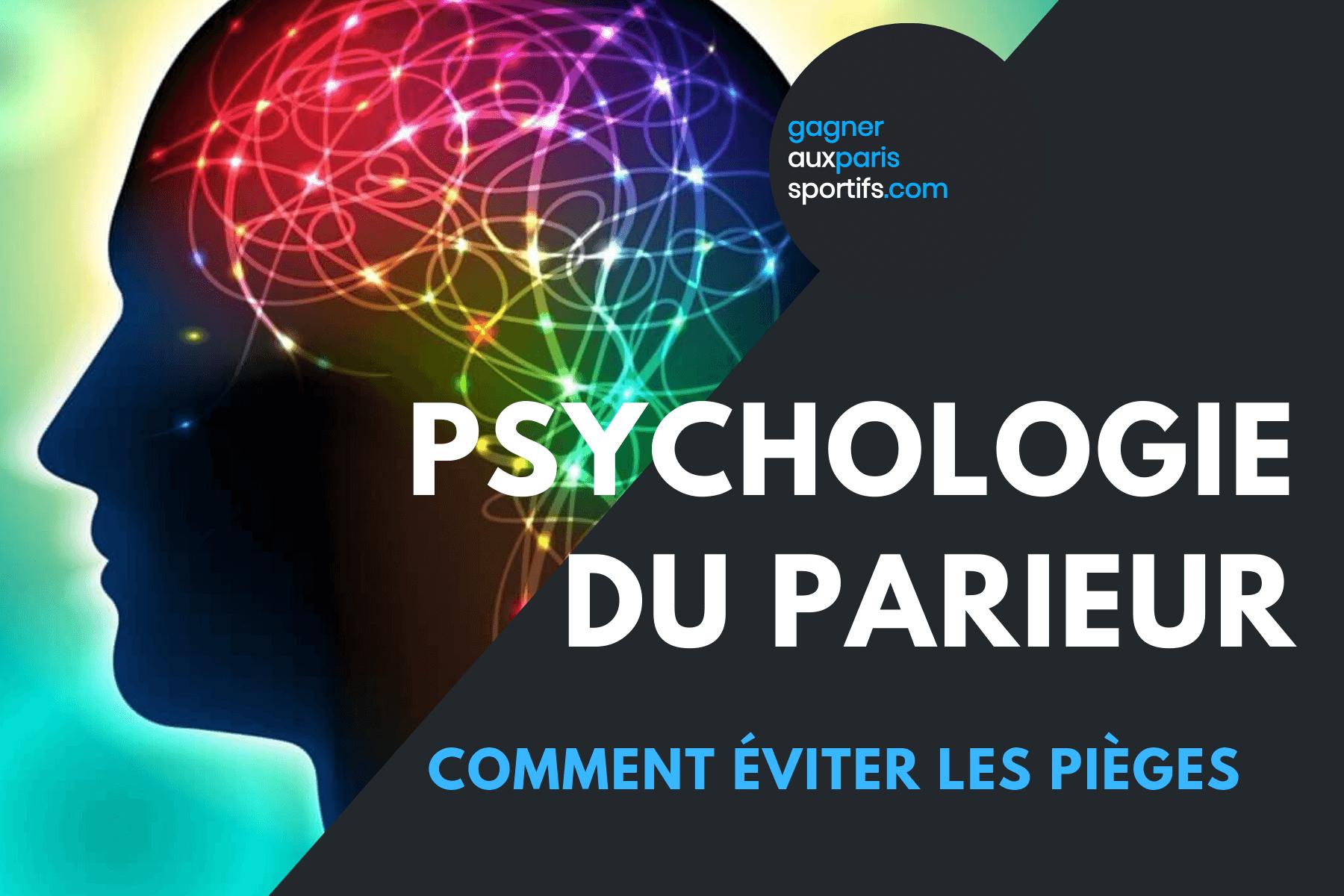 Psychologie du parieur _ comment éviter les pièges