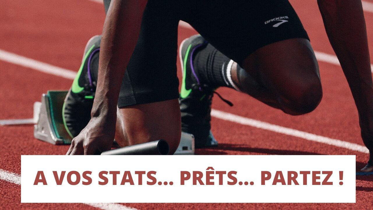 A vos stats___ Prêts___ Partez !