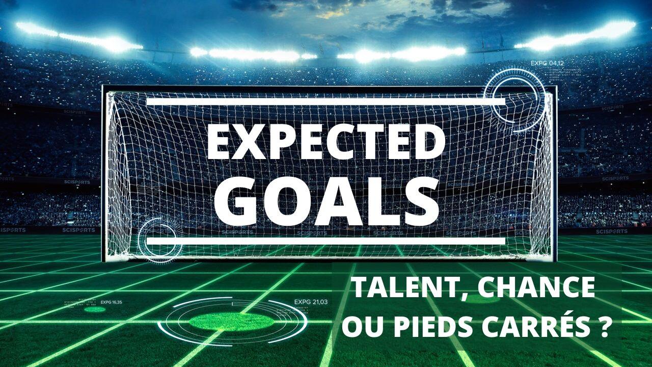Expected goals _ talent, chance ou pieds carrés __jpg