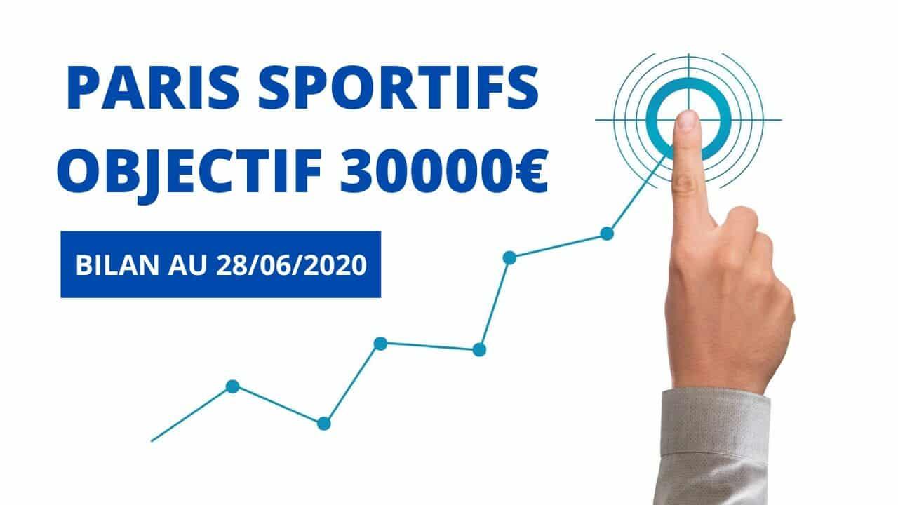 PARIS SPORTIFS OBJECTIF 30000€ bilan 28_6