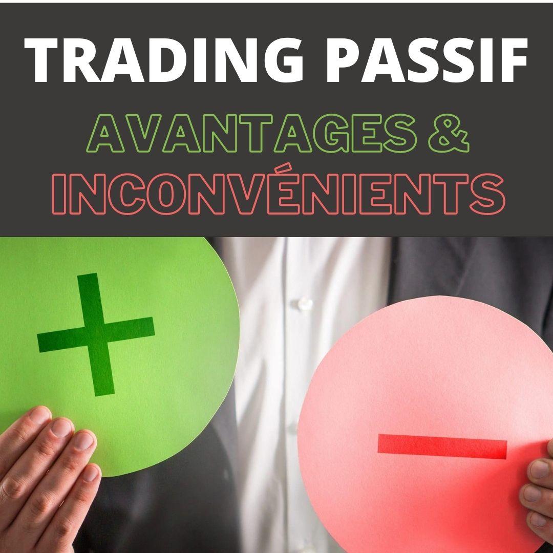 Avantages et inconvénients du trading passif