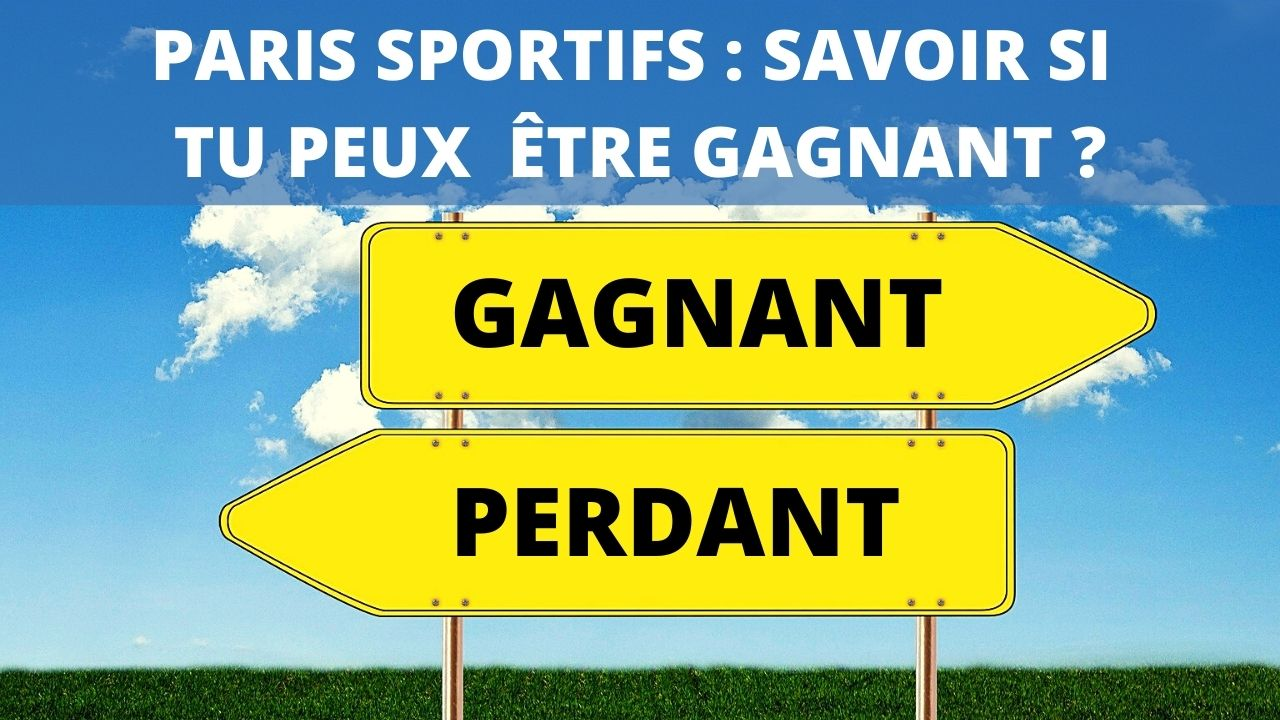 Paris sportifs _ Le MEILLEUR moyen de savoir si tu peux être gagnant