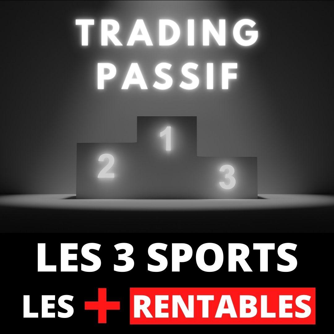Trading passif _ les 3 sports les plus rentables