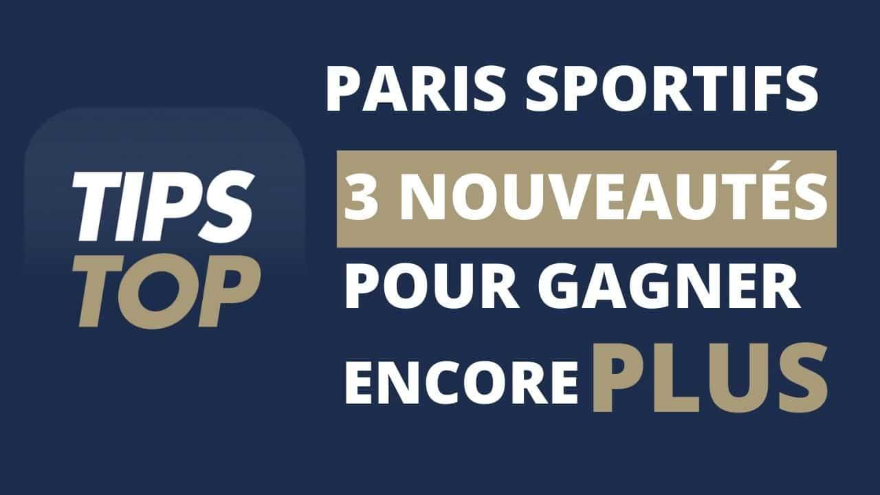 TIPSTOP _ 3 nouveautés pour gagner encore plus avec tes paris sportifs