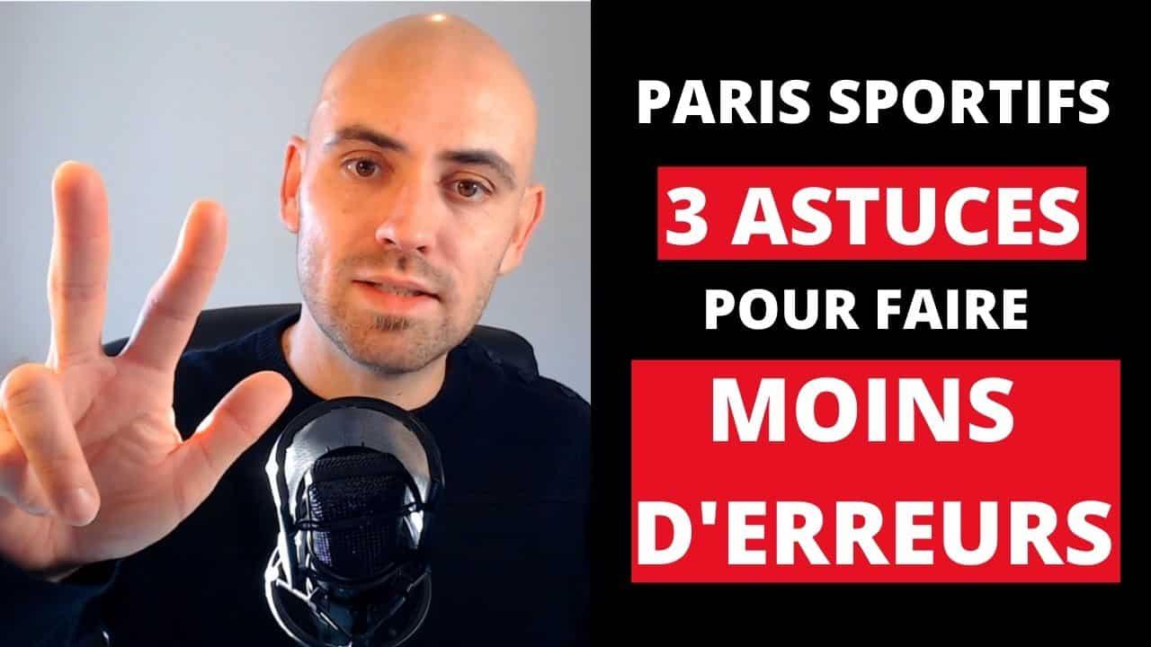3 ASTUCES MOINS ERREURS PARIS SPORTIFS_jpg