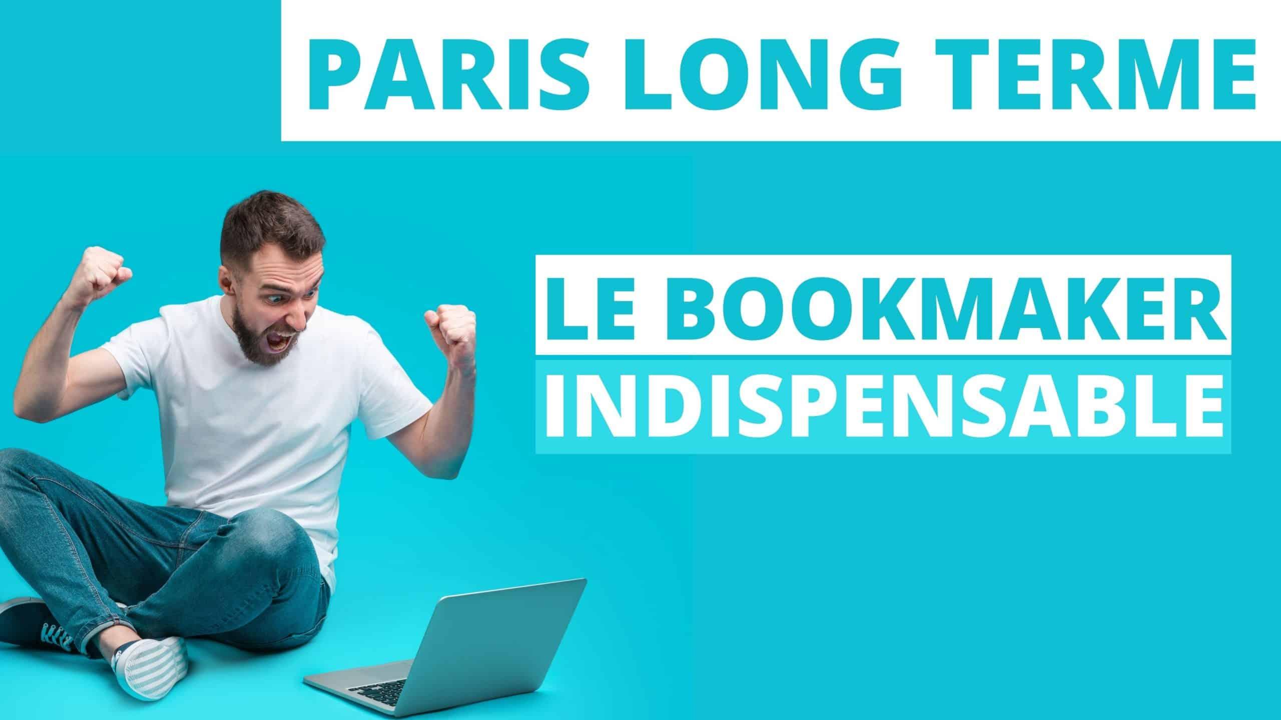 PARI LONG TERME : LE BOOKMAKER INDISPENSABLE