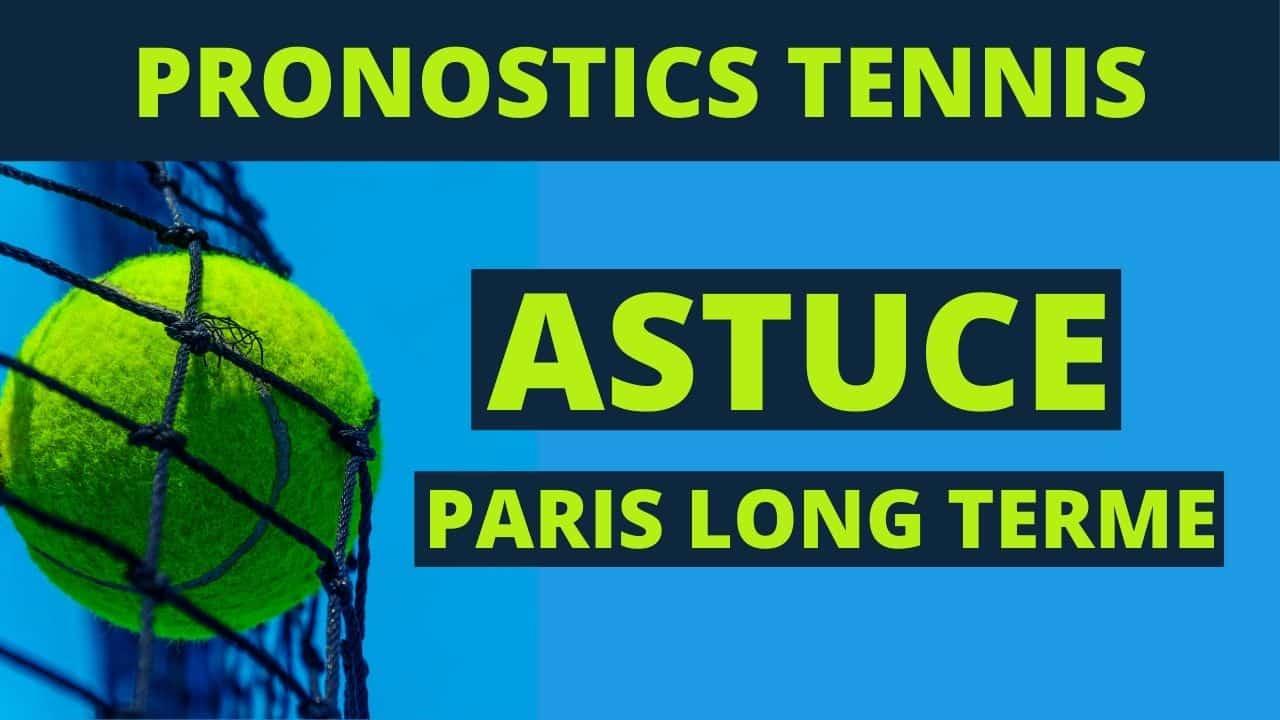 Pronostics tennis : astuce pour gagner tes paris long terme