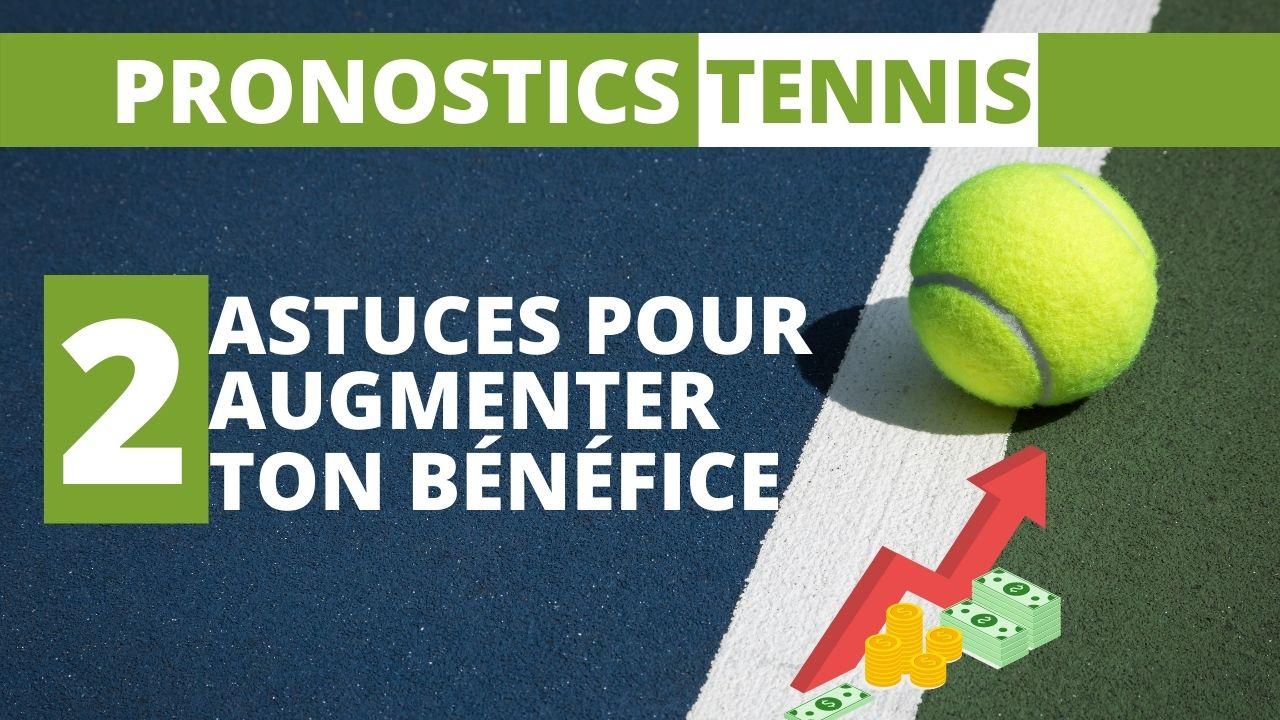 pronostics tennis : deux astuces pour augmenter ton bénéfice