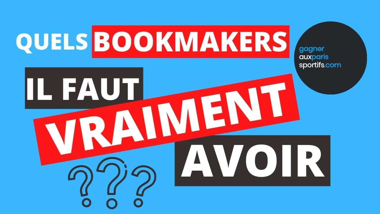 quels bookmaker il faut vraiment avoir