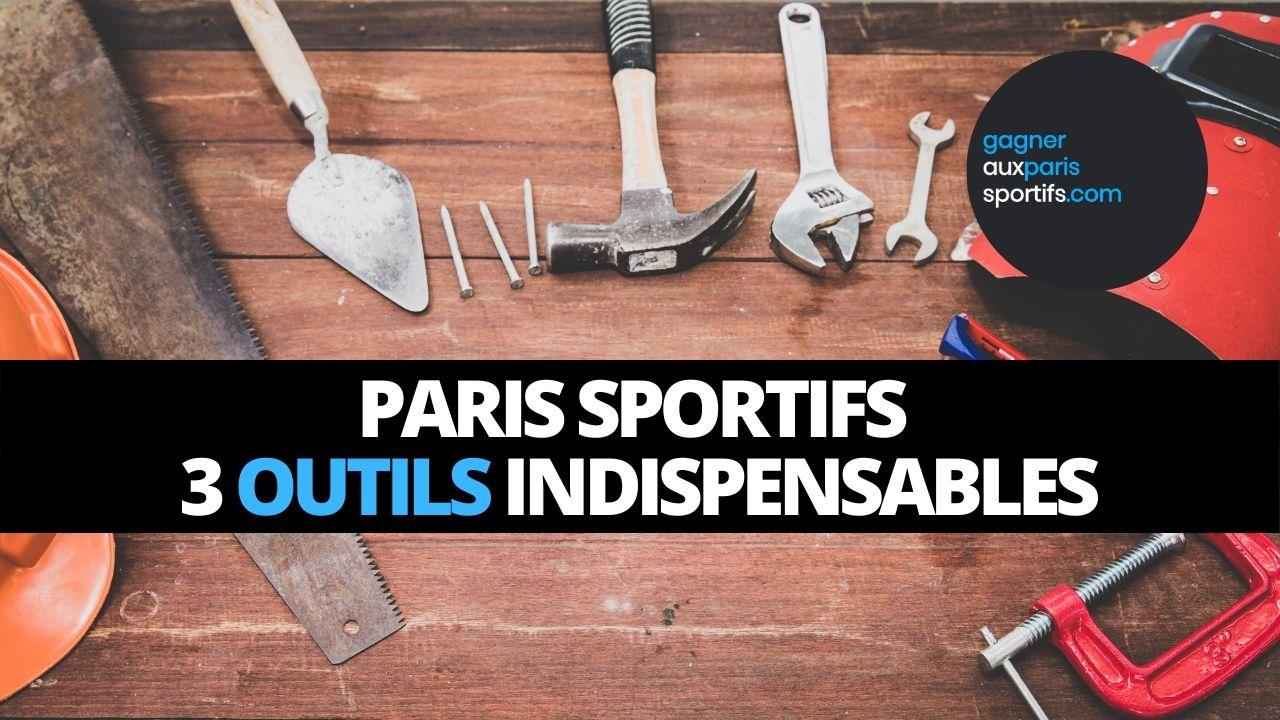paris sportifs 3 outils indispensables