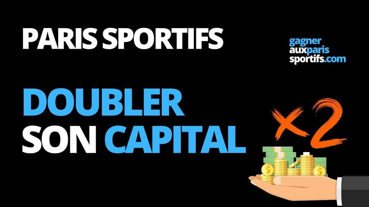 doubler son capital paris sportifs
