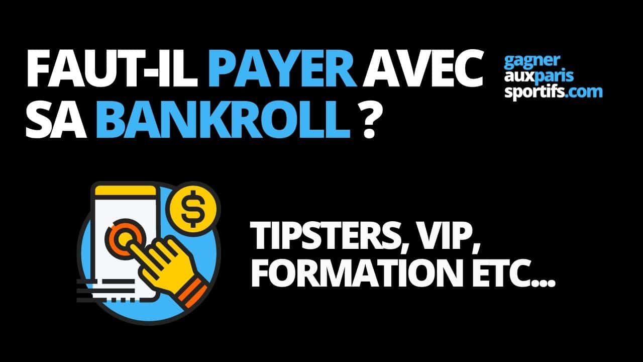 Tipsters, VIP, formations... Faut-il utiliser sa bankroll pour payer ça ?