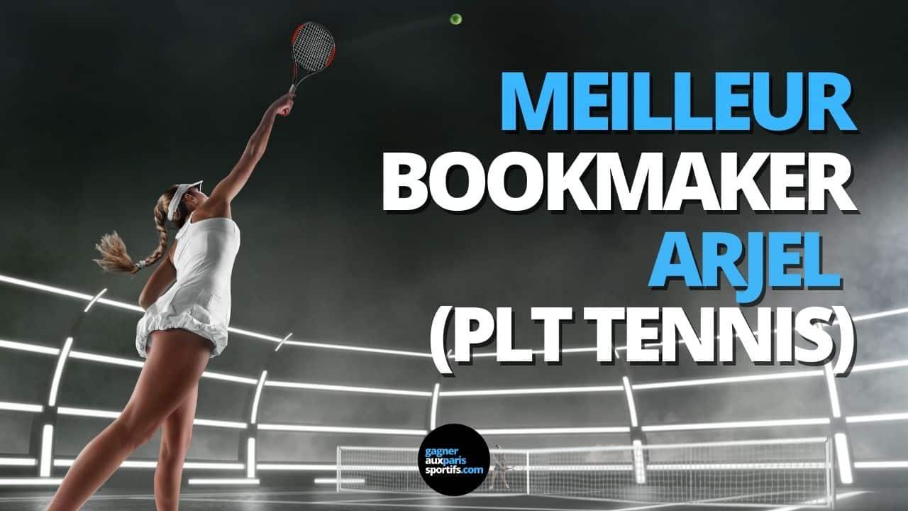 meilleur bookmaker ARJEL pour les PLT tennis