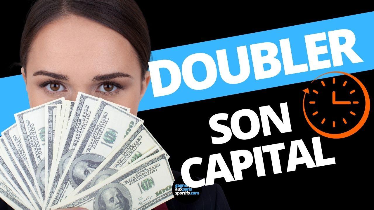 doubler son capital